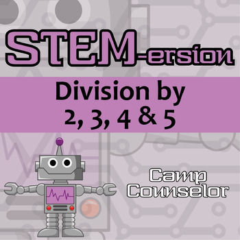 STEMersion -- Division by 2, 3, 4, 5 -- Camp Counselor