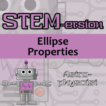 STEMersion -- Ellipse Properties -- Astrophysicist