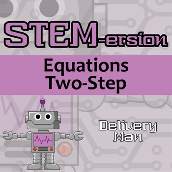 STEMersion -- Equations Two Steps -- Delivery Man
