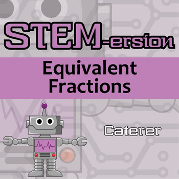 STEMersion -- Equivalent Fractions -- Caterer