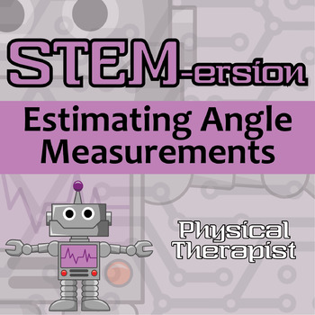 STEMersion -- Estimating Angle Measurements -- Physical Therapist