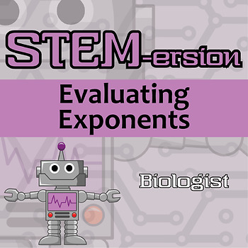 STEMersion -- Evaluating Exponents -- Biologist
