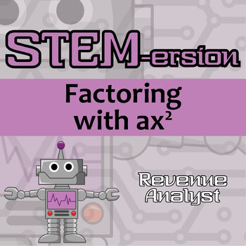 STEMersion -- Factoring with ax^2 -- Revenue Analyst