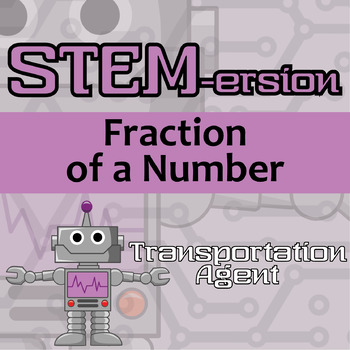 STEMersion -- Fraction of a Number -- Transportation Agent