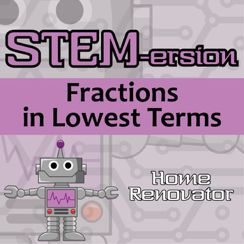 STEMersion -- Fractions in Lowest Terms -- Home Renovator