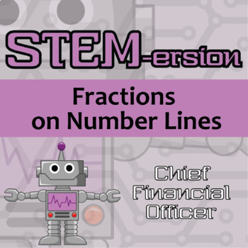 STEMersion -- Fractions on Numbers Lines - Chief Financial Officer