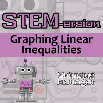 STEMersion -- Graphing Linear Inequalities -- Shipping Manager