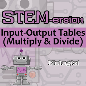 STEMersion -- Input-Output Tables (Mul & Div) -- Biologist