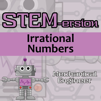 STEMersion -- Irrational Numbers -- Mechanical Engineer