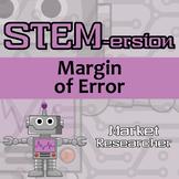 STEMersion -- Margin of Error -- Market Researcher