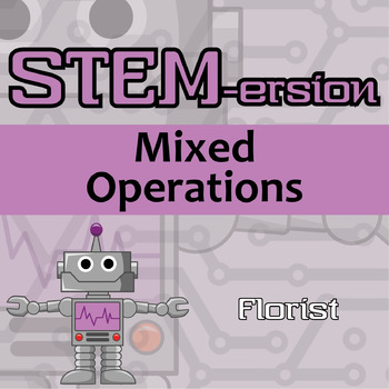 STEMersion -- Mixed Operations -- Florist