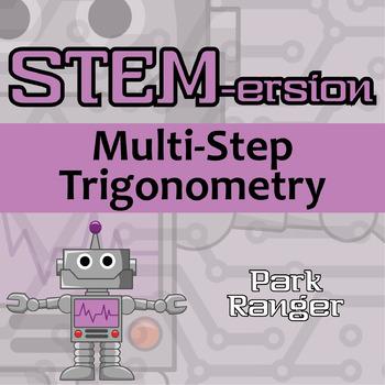STEMersion -- Multi-Step Trigonometry -- Park Ranger