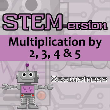 STEMersion -- Multiplication by 2, 3, 4, 5 -- Seamstress