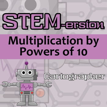 STEMersion -- Multiplication by Powers of 10 -- Cartographer