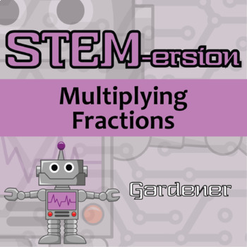 STEMersion -- Multiplying Fractions -- Gardener