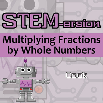 STEMersion -- Multiplying Fractions by Whole Numbers -- Cook