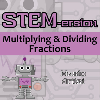 STEMersion -- Multiplying and Dividing Fractions -- Music Artist