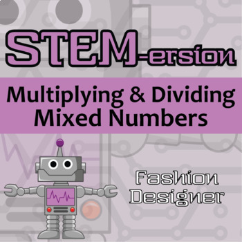 STEMersion -- Multiplying and Dividing Mixed Numbers -- Fashion Designer