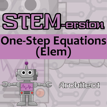 STEMersion -- One-Step Equations (Elem) -- Architect