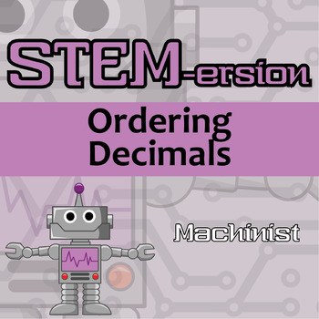 STEMersion -- Ordering Decimals -- Machinist
