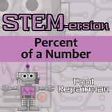 STEMersion -- Percent of a Number -- Pool Repairman