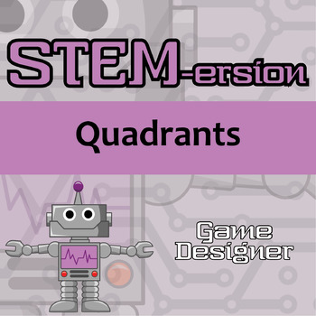 STEMersion -- Quadrants -- Game Designer