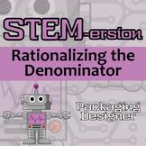 STEMersion -- Rationalizing the Denominator -- Packaging Designer