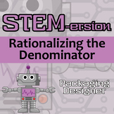 STEMersion -- Rationalizing the Denominator -- Packaging Designer
