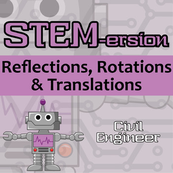 STEMersion -- Reflections, Rotations and Translations -- Civil Engineer