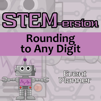 STEMersion -- Rounding to Any Digit -- Event Planner