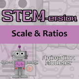 STEMersion - Scale & Ratios - Animation Modeler - Distance Learning Compatible