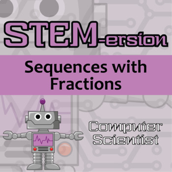 STEMersion -- Sequences with Fractions -- Computer Scientist