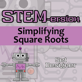 STEMersion -- Simplifying Square Roots -- Set Designer