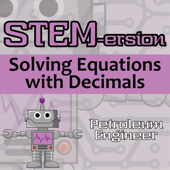 STEMersion -- Solving Equations with Decimals -- Petroleum Engineer