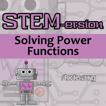 STEMersion -- Solving Power Functions -- Actuary