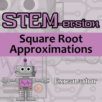STEMersion -- Square Root Approximations -- Excavator