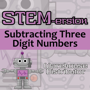 STEMersion -- Subtracting Three Digit Numbers -- Warehouse Distributor