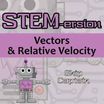 STEMersion -- Vectors and Relative Velocity -- Ship Captain