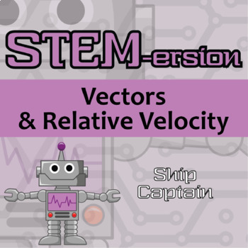 STEMersion -- Vectors and Relative Velocity -- Ship Captain
