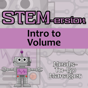 STEMersion -- Intro to Volume  -- Meals-To-Go Manager