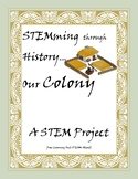 STEMming Through History: Our Colony