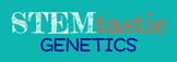 STEMtastic Genetics Guide