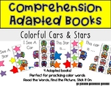 Adapted Comprehension Books- Colorful Cars and Stars