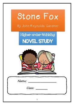 STONE FOX - HIGHER ORDER THINKING NOVEL STUDY (all chapters, comprehensive!)