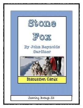 STONE FOX by John Reynolds Gardiner - Discussion Cards
