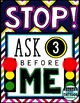 STOP! Ask Three Before Me!