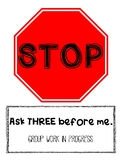 STOP- Ask Three Before Me Classroom Management Sign