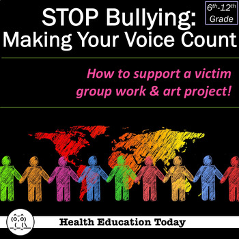 """Health Lesson: STOP BULLYING - """"Making Your Voice Count"""""""