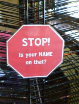 STOP! Is your name on that?