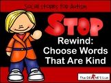 Social Skills Stories: STOP Rewind--Choose Words That Are Kind